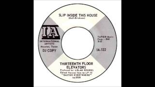 Thirteenth Floor Elevators - Slip Inside This House