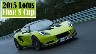 2015 Lotus Elise S Cup, introduced, starting at £43,500 in the UK and €56,525 in Germany