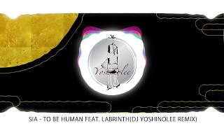 Sia - To Be Human feat. Labrinth (Solyton remix)