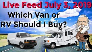live-feed-which-rv-or-van-should-i-buy-july-3-2019