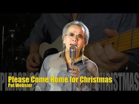 Please Come Home for Christmas (Eagles cover) — Pat Webster