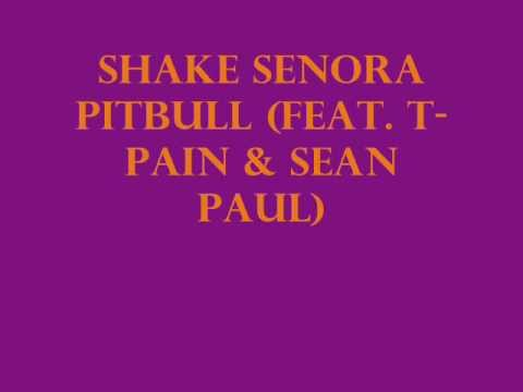 Shake Senora OFFICIAL LYRICS- Pitbull feat. Tpain and Sean Paul