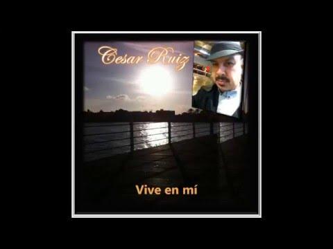 Vive en mí - Cesar Ruiz