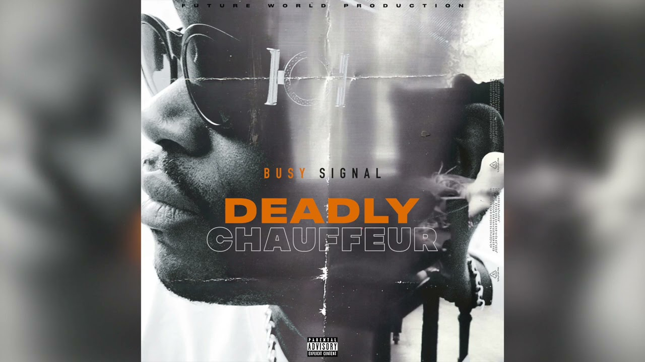 Busy Signal - Deadly Chauffeur [Official Audio]