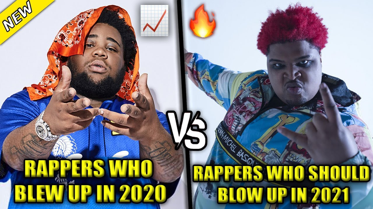 RAPPERS WHO BLEW UP IN 2020 VS RAPPERS WHO SHOULD BLOW UP IN 2021