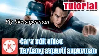 Cara edit video terbang seperti SUPERMAN DI Android | KINEMASTER TUTORIAL