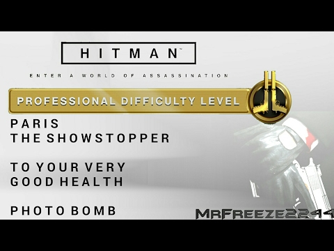 HITMAN - Paris - Photo Bomb & To Your Very Good Health - Professional Difficulty