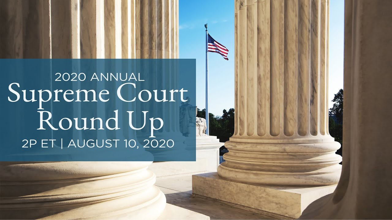 2020 Annual Supreme Court Round Up [Live]