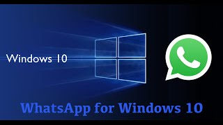 How to install WhatsApp for Windows 10