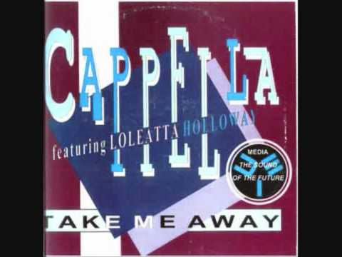Cappella-Take Me Away(Feat loleatta holloway)