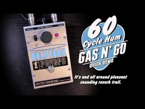 GAS N' GO - EHX Holy Grail Reverb