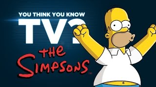 The Simpsons - You Think You Know TV?