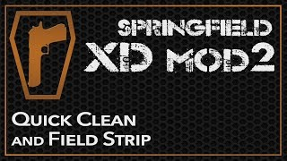 Springfield XD Mod 2 - How to Field Strip & Clean