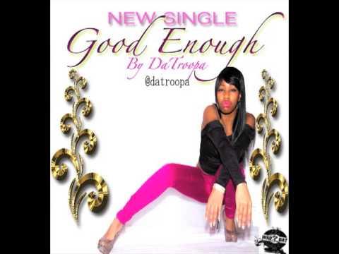 Da Troopa Good Enough 2013 R&B Single