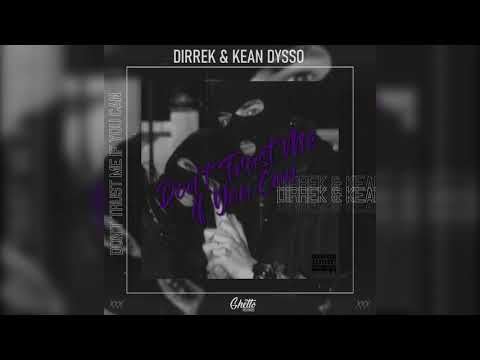 Dirrek & KEAN DYSSO - Don't trust me if you can