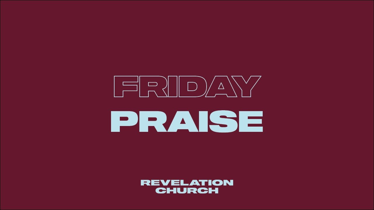 Friday Freestyle Praise Session // 24th July