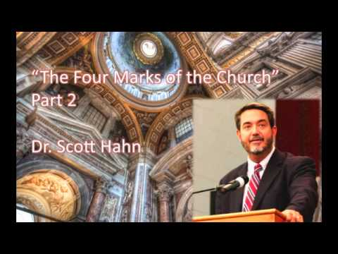 """""""The Four Marks of the Church"""" - Part 2 of 3, Dr. Scott Hahn (Audio)"""