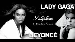 Lady GaGa Ft. Beyonce - Telephone (DJ Dan dub Remix)