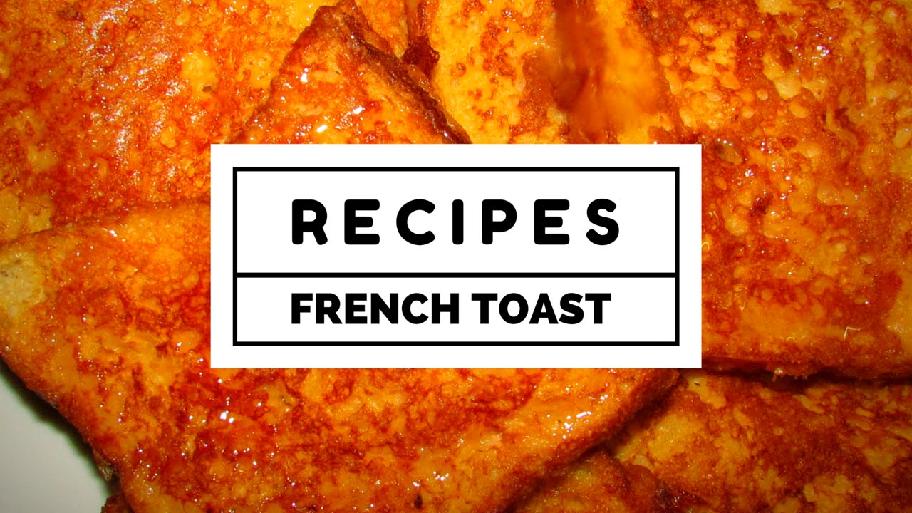 How To Make French Toast  Quick French Toast Recipe