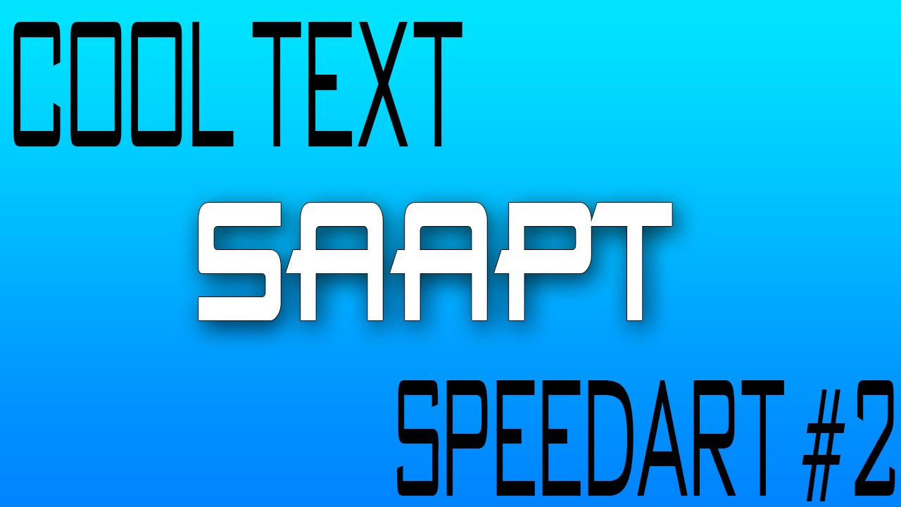 *COOL TEXT* Speedart #2 by:SAaPT - YouTube