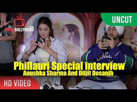 Uncut - Anushka Sharma And Diljit Dosanjh Special Interview   Phillauri Movie