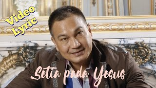 Download Lagu LAGU ROHANI - SETIA PADA YESUS - RUDY LOHO (OFFICIAL VIDEO LYRIC) mp3