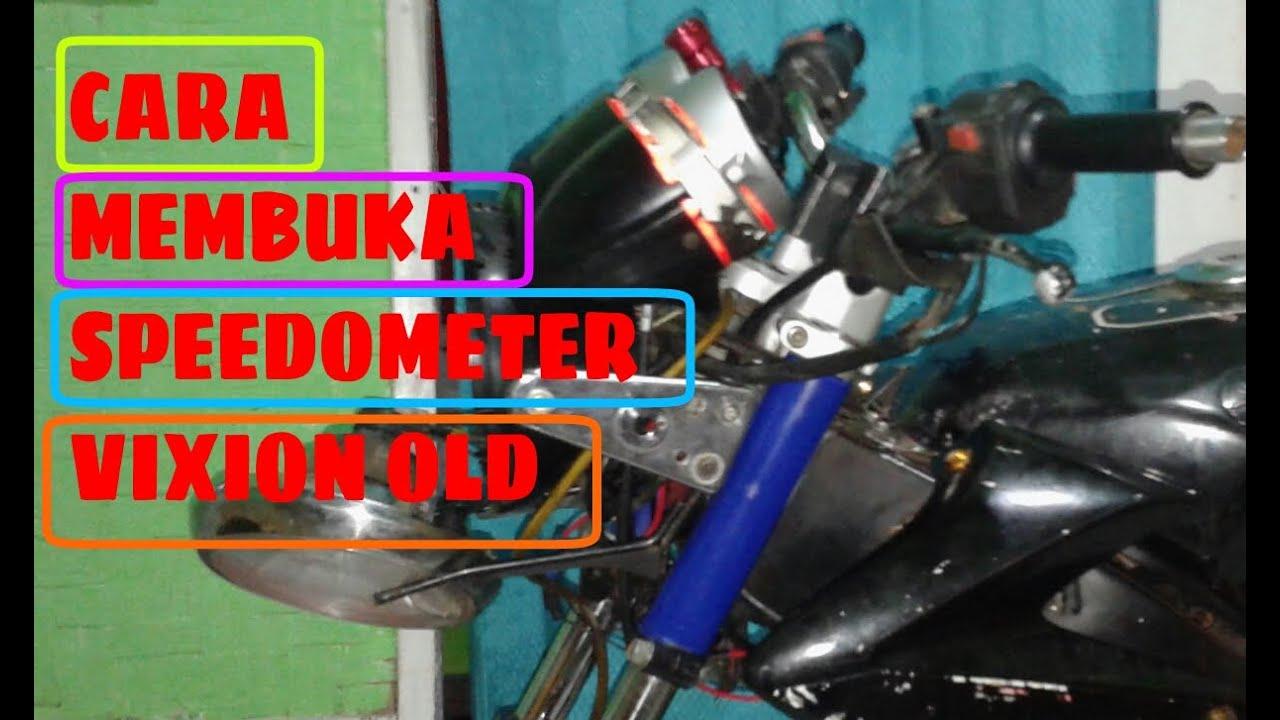 Cara Membuka Speedometer Vixion Old