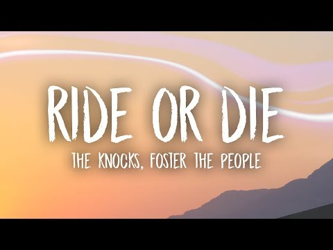The Knocks - Ride Or Die (Lyrics) feat. Foster The People