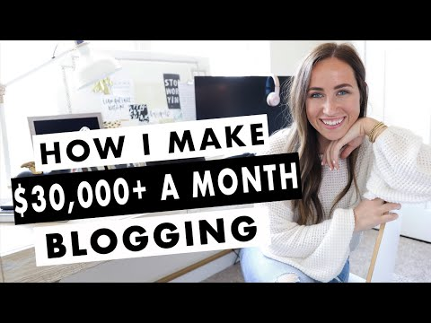 How To Start a Blog | How I Make Over $30,000 A Month Blogging