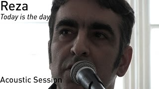 #706 Reza - Today is the day (Acoustic Session) Video