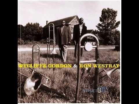 Wycliffe Gordon & Ronald Westray-