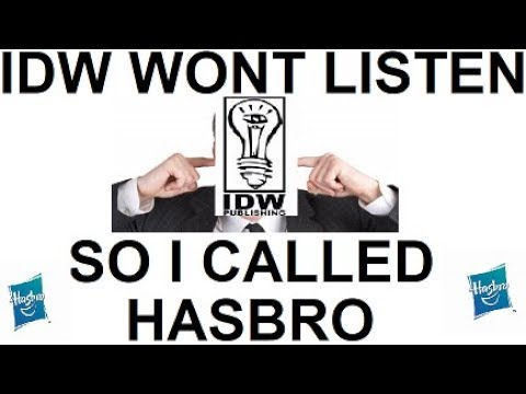 IDW Is NOT Listening; So I Called Hasbro, The Brand They Represent