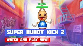 Super Buddy Kick 2 · Game · Gameplay