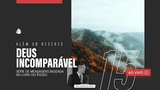 SÉRIE: ALÉM DO DESERTO - DEUS INCOMPARÁVEL
