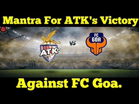 Mantra For ATK's victory against FC GOA || Possible Line Up || ISL 5 || ATK || ISL 2018-19 ||