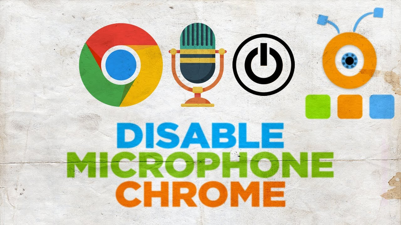 How to Disable your Microphone in Google Chrome | How to Turn Off your  Microphone in Google Chrome