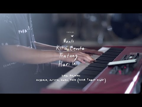 Download Sisir Tanah - Lagu Pejalan | Cover by Angkasa, Aurora, Awan & Kale OST Film NKCTHI Mp4 baru