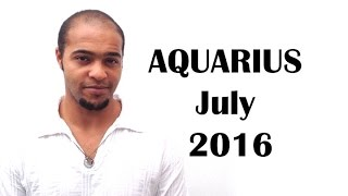 Aquarius July 2016. AMAZING PREDICTIONS! Acceptance is the key…