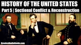 HISTORY OF THE UNITED STATES Part 5 - FULL AudioBook | Greatest AudioBooks