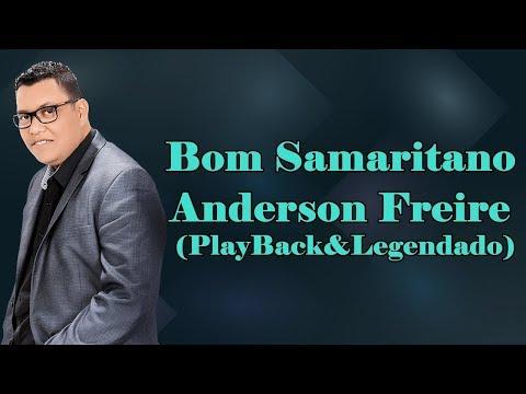 Bom Samaritano - Anderson Freire (PlayBack)