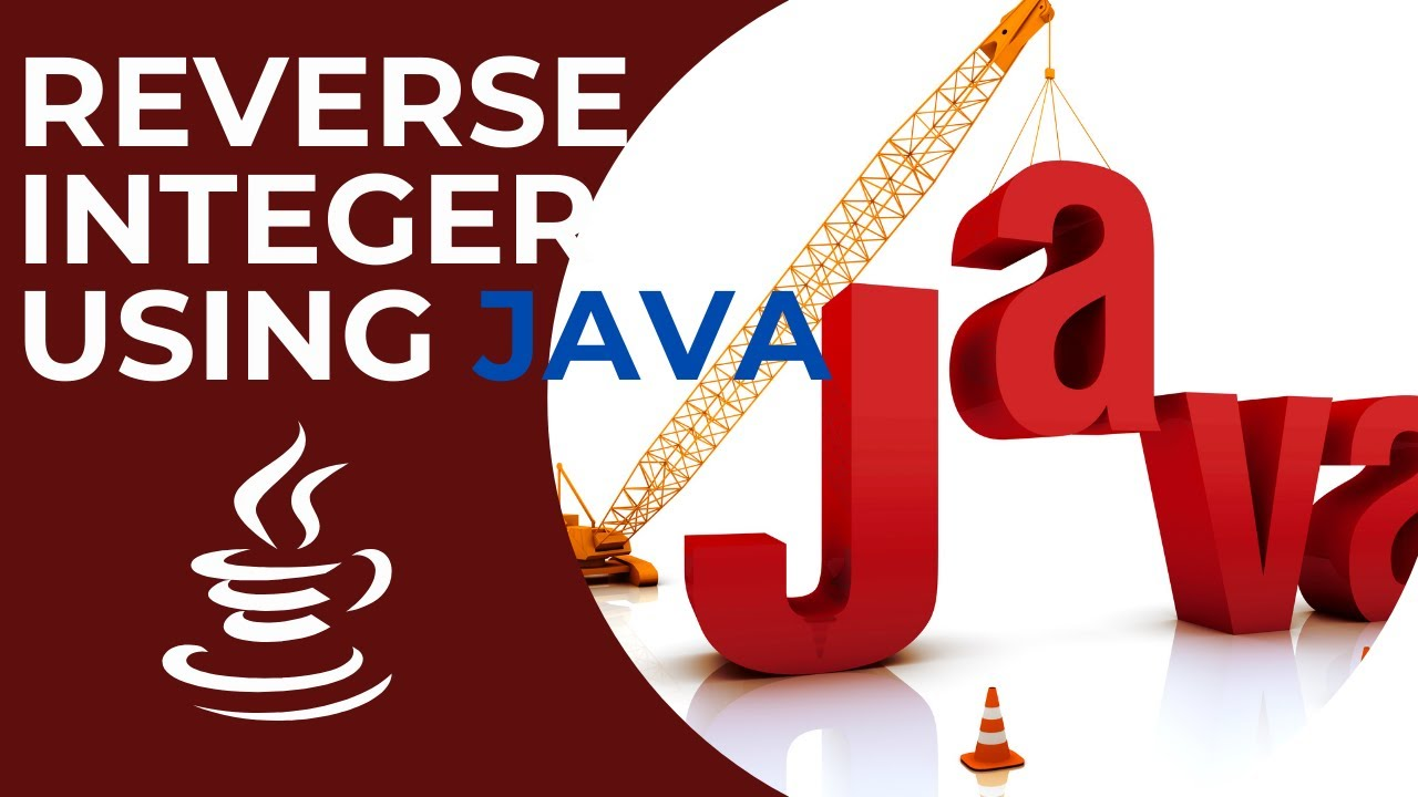 Java Coding: Reverse The Integer using Java