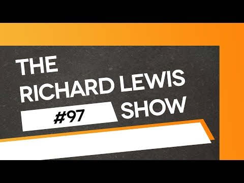 The Richard Lewis Show #97: I'm A Hate Movement Morty