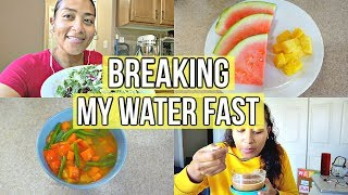 BREAKING MY 3 DAY WATER FAST/ WHAT TO EAT AFTER A WATER FAST