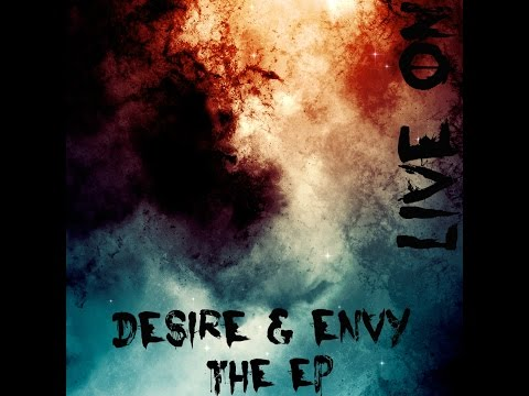 Desire and Envy FULL EP - Live On