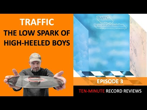 Review 3: Traffic - The Low Spark Of High-Heeled Boys