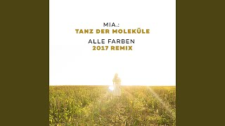 Tanz der Moleküle (Alle Farben 2017 Remix)