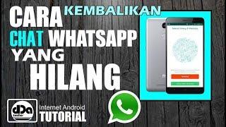 Baru! Cara Mudah Kembalikan Chat Whatsapp Yang Hilang