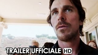 Knight of Cups Trailer Ufficiale V.O. (2015) - Christian Bale, Terrence Malick Movie HD