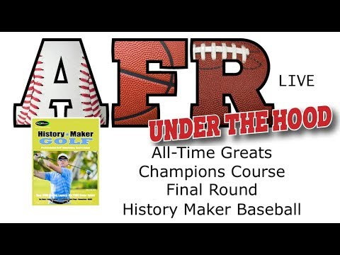 AFR Under The Hood: History Maker Golf All-Time Greats In Augusta Final Round!