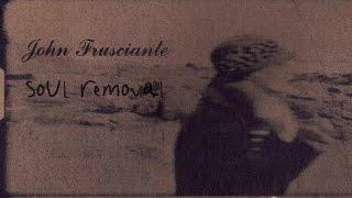John Frusciante - Soul Removal [Cassette Bonus Track]